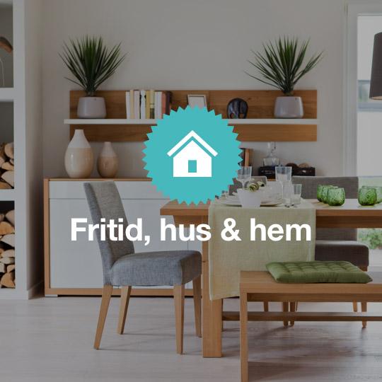 Fritid, hus och hem
